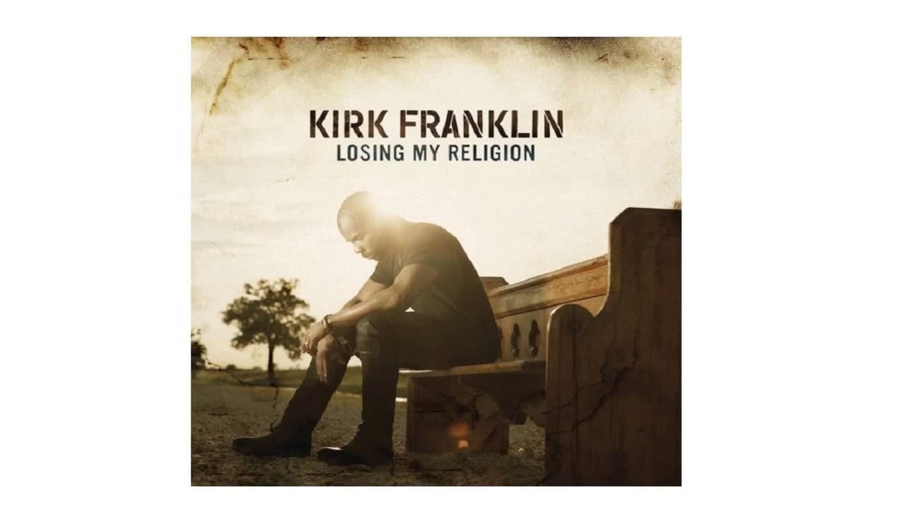 kirk franklin Losing my religion