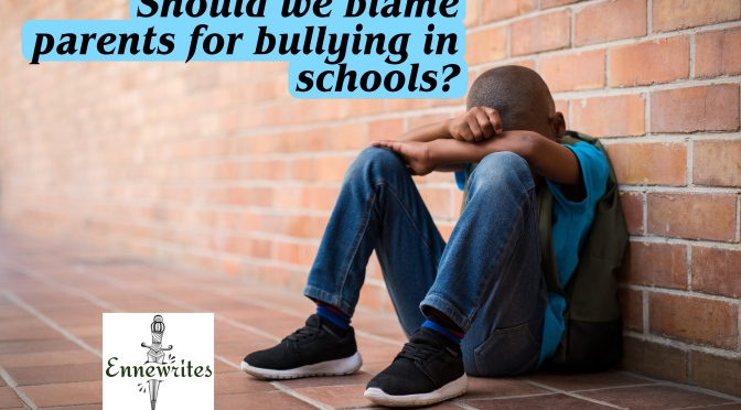 Should we blame parents for bullying in schools?